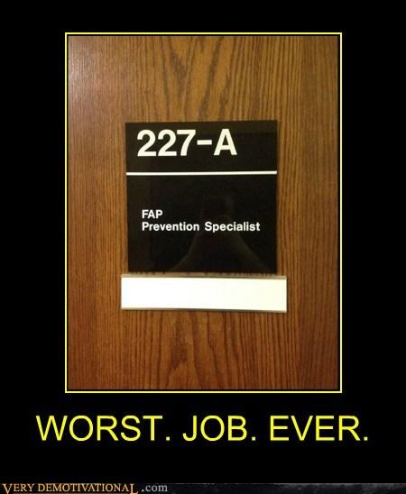 fapping hilarious job worst