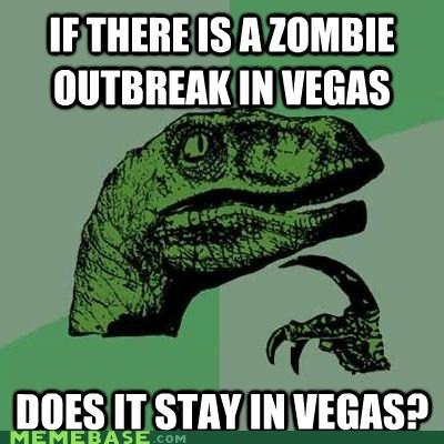 Dead Rising fallout las vegas outbreak philosoraptor what happens in vegas zombie - 6075011584