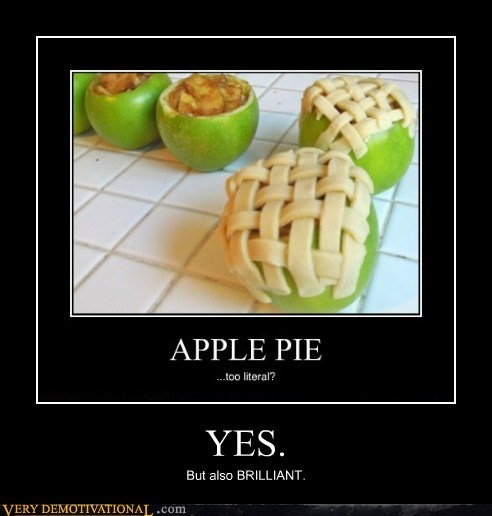 apple pie,brilliant,hilarious,yes
