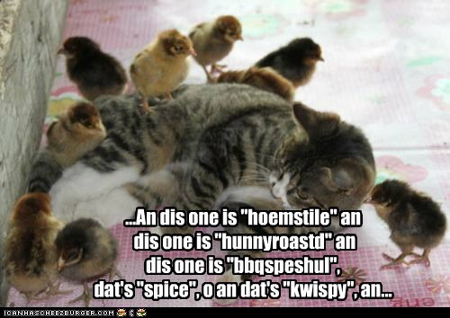 "...An dis one is ""hoemstile"" an dis one is ""hunnyroastd"" an dis one is ""bbqspeshul"", dat's ""spice"", o an dat's ""kwispy"", an..."