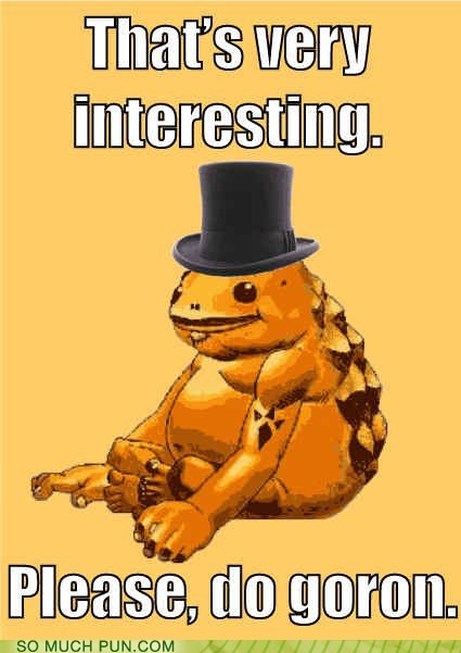 condescending,go on,goron,Hall of Fame,literalism,ocarina of time,similar sounding,the legend of zelda,top hat