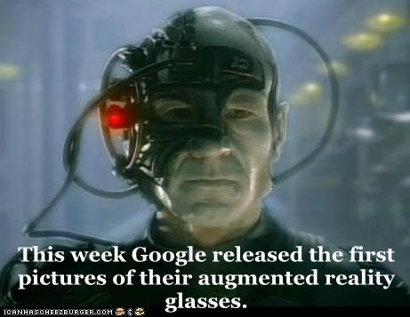 Augmented reality borg Captain Picard glasses google locutus notice patrick stewart Star Trek