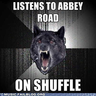 abbey road Insanity Wolf shuffle the Beatles