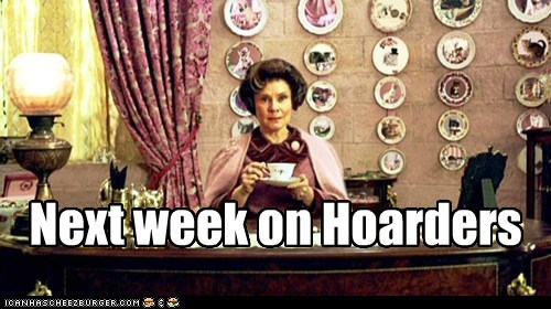 Cats,Delores Umbridge,Harry Potter,hoarders,imelda staunton,next week,tv show
