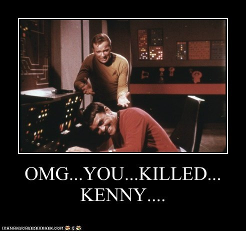 Captain Kirk james doohan oh my god you killed kenny reference scotty Shatnerday South Park Star Trek still funny William Shatner - 6082041856