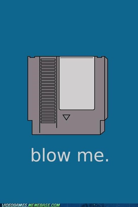 blow me cartridge eject meme NES - 6083360768