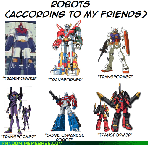 Funny meme of a person whole loves transformers and what his friends refer to them as.