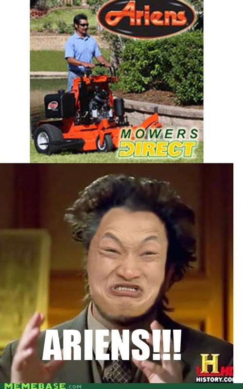 Aliens,ancient aliens,ariens,mowers