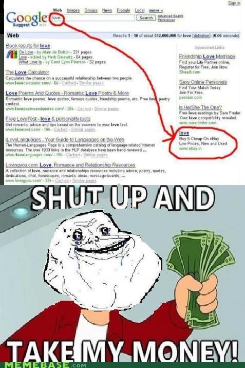 forever alone fry google love shut up take my money - 6087742720