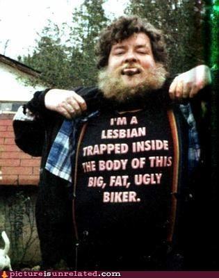 biker fat gay lesbian shirt ugly wtf - 6088321536