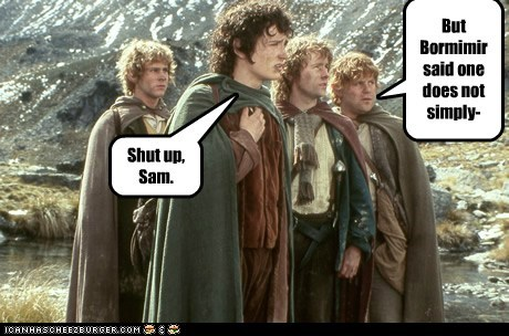 billy boyd,Boromir,dominic monaghan,elijah wood,Frodo Baggins,Merry brandybuck,one does not simply,pippin took,sam gamgee,sean astin,shut up