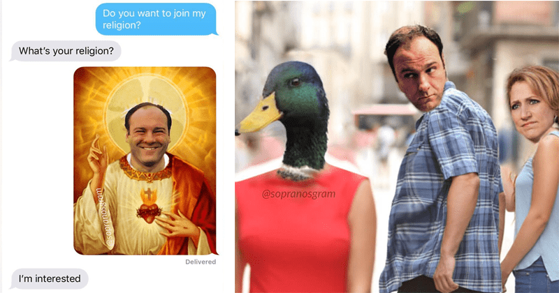 Funny memes about the sopranos. | Person - Do want join my religion s religion? Delivered interested | Woman - @sopranosgram