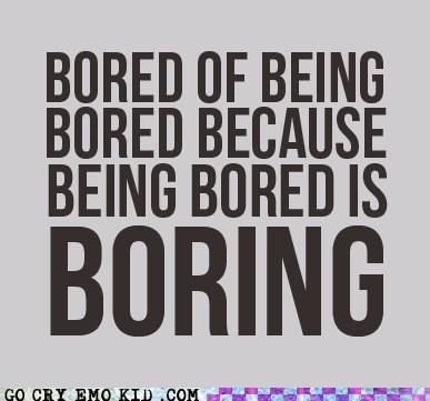 bore,boring,dull,emolulz
