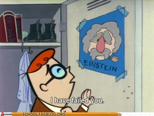 Dexter,einstein,i have failed you