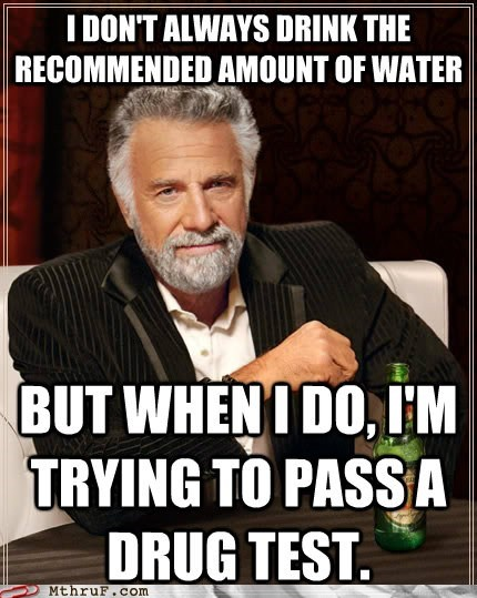 dos equis drug test hydration most interesting man in the world water