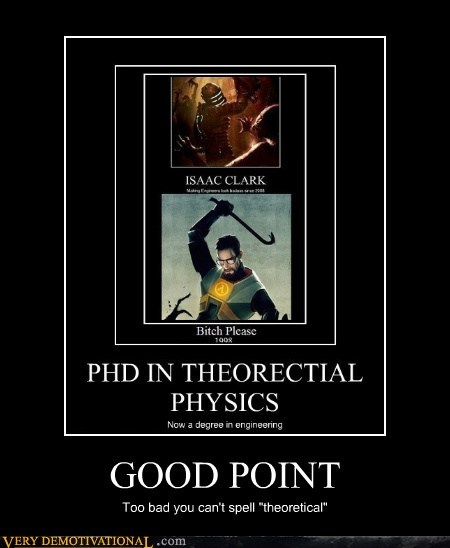 gordon freeman,grammar,hilarious,physics,spelling,theoretical