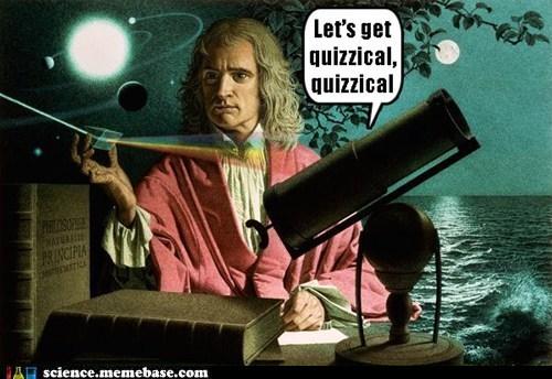 isaac newton,Olivia Newton-John,physical,Professors,quizzical