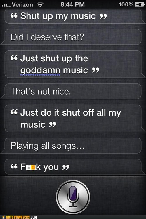 playing all songs rude siri shut it off siri - 6092596224