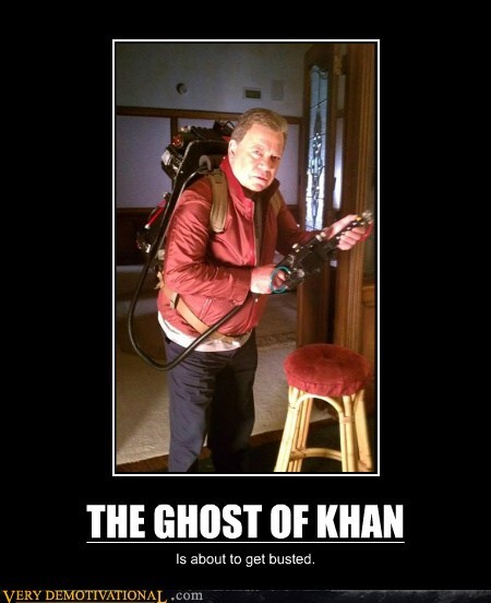 THE GHOST OF KHAN Is about to get busted.