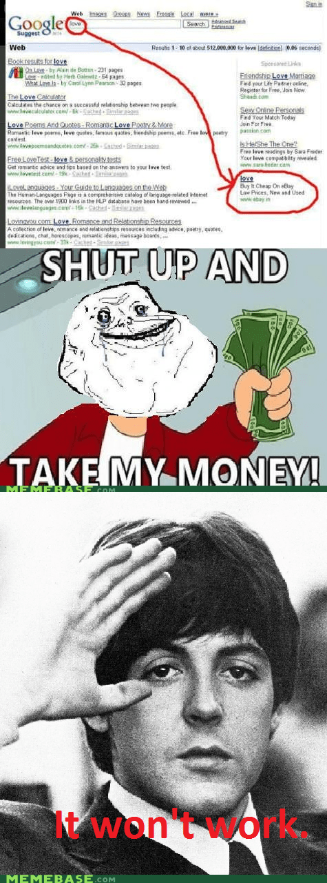 beatles,cant-buy-me-love,forever alone,google,money