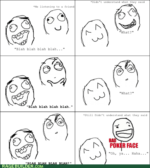 bad poker face,conversations,Rage Comics,talking