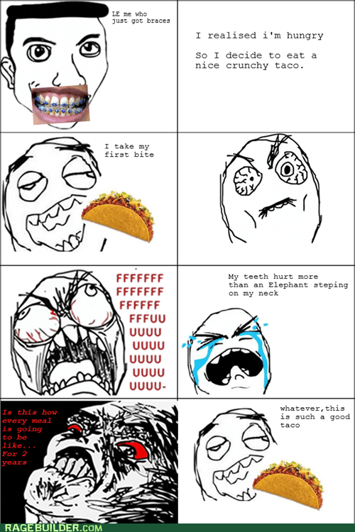 braces,eating,Rage Comics,raisin rage,Sad,taco