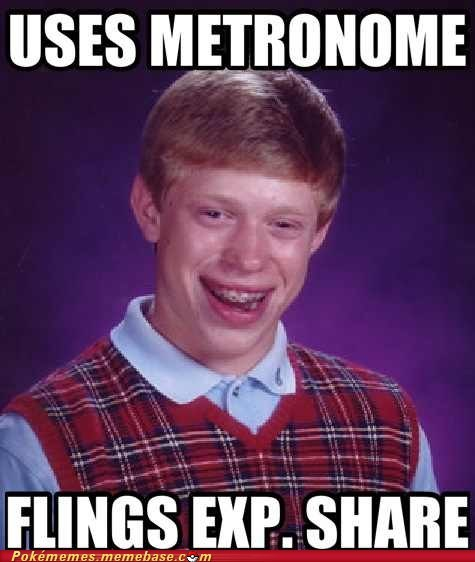 bad luck brian,exp share,fling,meme,Memes,metronome
