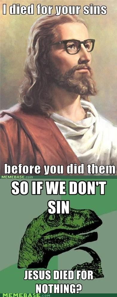 Death,hipster,jesus,LOL Jesus,quickly,sin