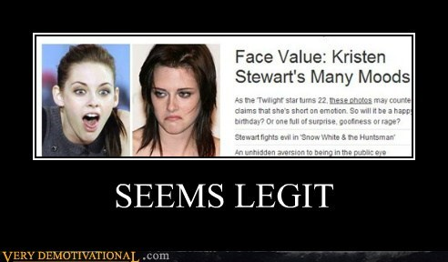 hilarious,kristen stewart,moods,seems legit,twilight