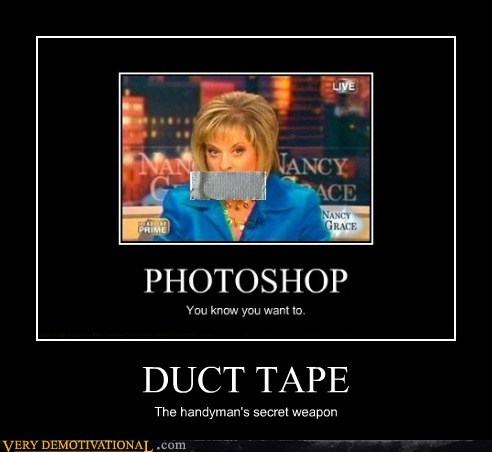 duct tape,hilarious,Nancy Grace,wtf