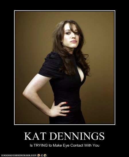 actor,celeb,demotivational,funny,Kat Dennings,sexy