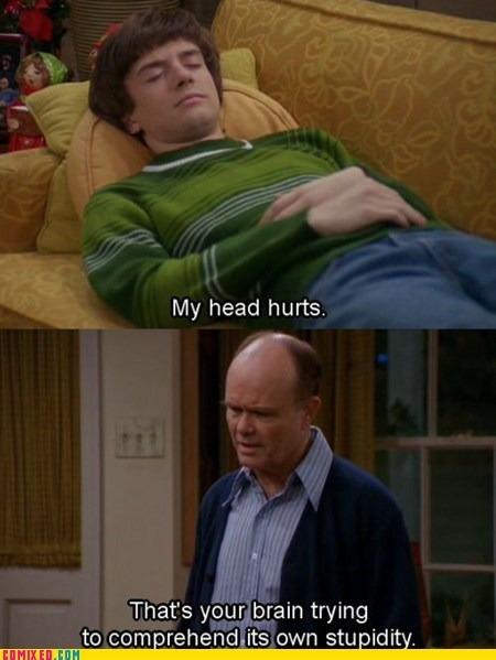 headache,red foreman,that 70s show