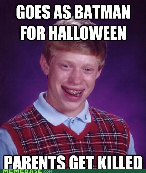 bad luck brian batman halloween Memes parents - 6099239168