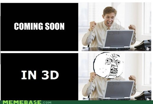 3d coming soon movies Y U No Guy - 6099288576