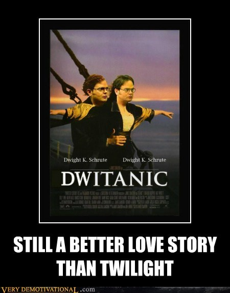 dwight,hilarious,love story,titanic,twilight
