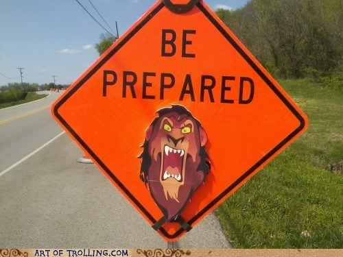 be prepared,IRL,lion king,road sign