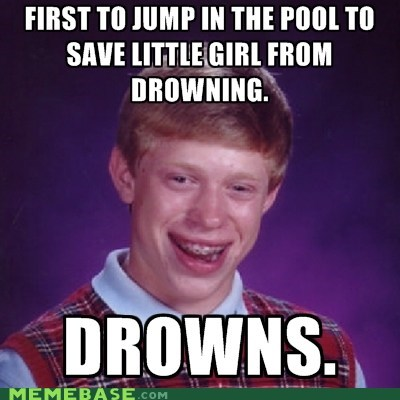 bad luck brian,drowing,girl,Memes,swim