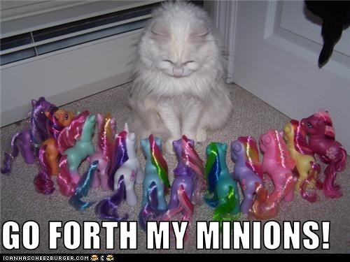 Bronies classic classics evil lolcat minion mwahahahahahaha my little pony pony world domination - 6100276992