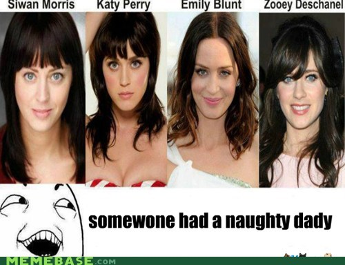 daddy,emily blunt,katy perry,naughty,Rage Comics,zooey deschanel