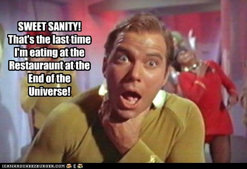 bad food,Captain Kirk,choking,Douglas Adams,eating,ford prefect,restaurant,Shatnerday,sick,Star Trek,William Shatner