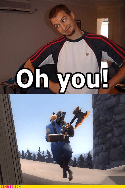 oh you,pyro,TF2,video games,Videogames