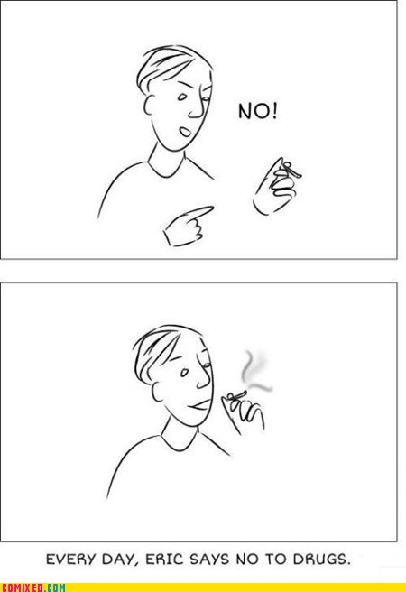 best of week drugs-are-bad-mkay just say no Memes smoking the internets - 6102053632