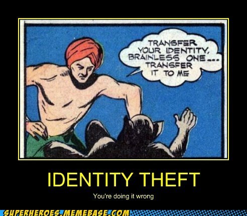 identity theft,idiots,Super-Lols,wrong