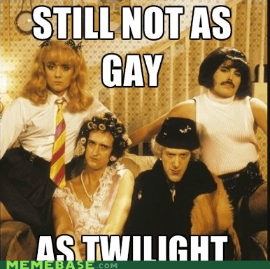 freddie mercury,gay,Memes,queen,still not as,twilight