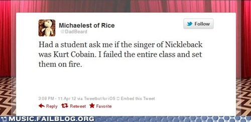 cobain,Hall of Fame,kurt cobain,Music FAILS,nickelback,school,teaching,tweet,twitter