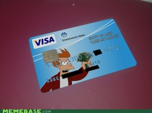 credit card fry shut up take my money visa - 6103724032