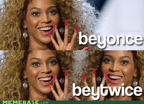 beyoncé,Memes,puns,single ladies,twice