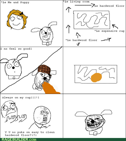 dogs puke Rage Comics scumbag dog Y U No Guy - 6103888896