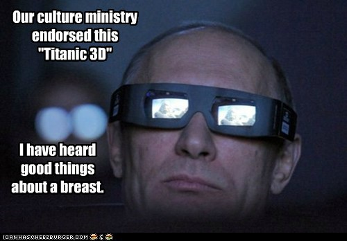 "Our culture ministry endorsed this ""Titanic 3D"" I have heard good things about a breast."