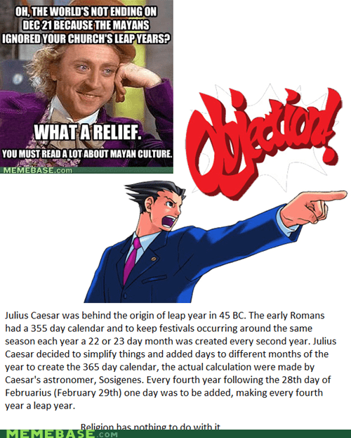 leap year,mayan,Memes,objection,Willy Wonka